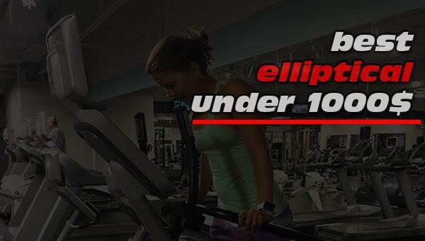 Best elliptical under 1000